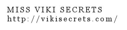 MISS VIKI SECRETS: vikisecrets.com